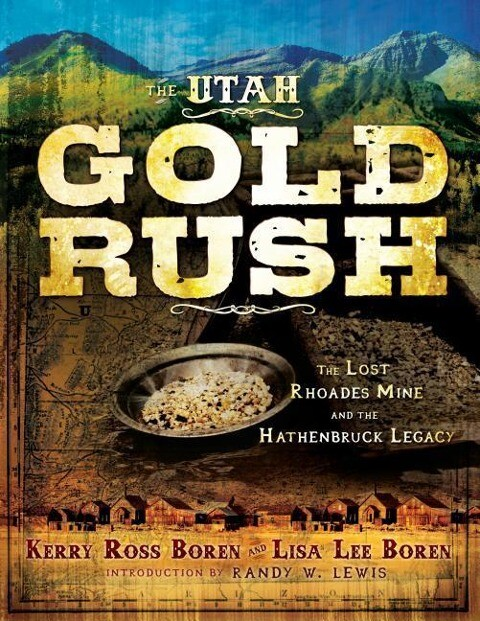 The Utah Gold Rush: The Lost Rhoades Mine and the Hathenbruck Legacy als Taschenbuch