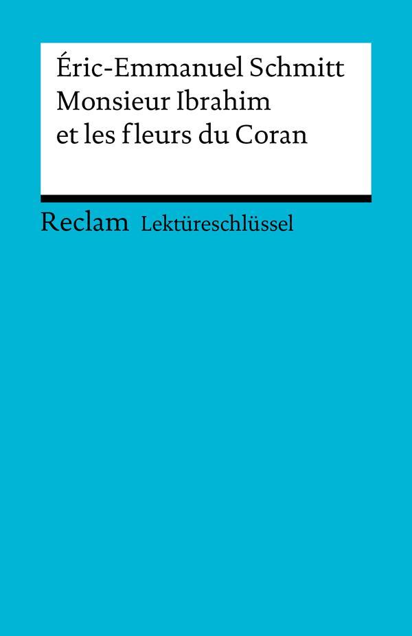 Lektüreschlüssel. Éric-Emmanuel Schmitt: Monsieur Ibrahim et les fleurs du Coran als eBook von Ernst Kemmner