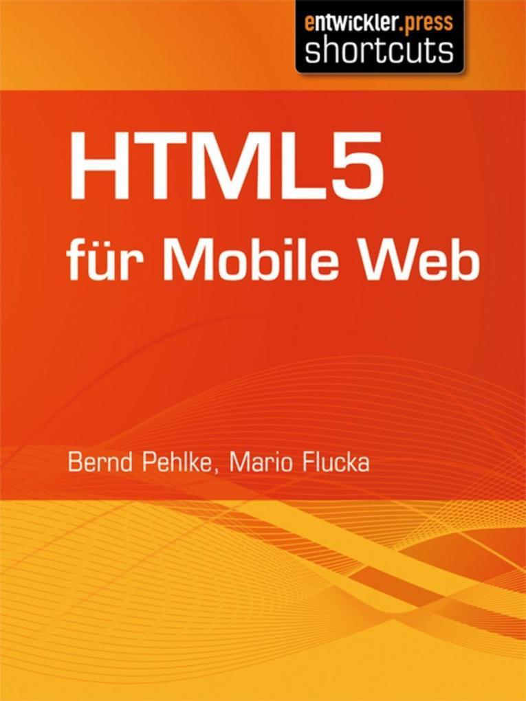 HTML5 für Mobile Web als eBook von Bernd Pehlke, Mario Flucka