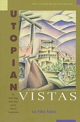 Utopian Vistas: The Mabel Dodge Luhan House and the American Counterculture als Taschenbuch