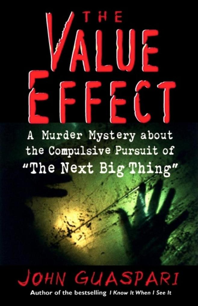 The Value Effect: A Murder Mystery about the Compulsive Pursuit of 'The Next Big Thing' als Buch