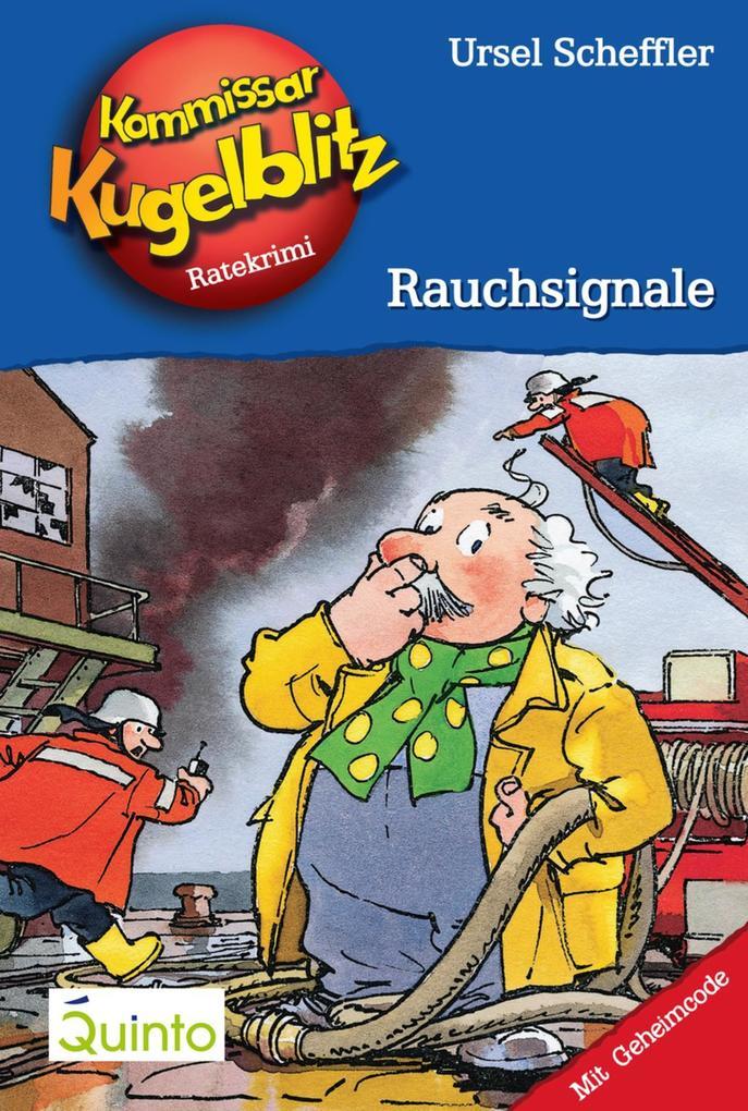 Kommissar Kugelblitz 15. Rauchsignale als eBook von Ursel Scheffler