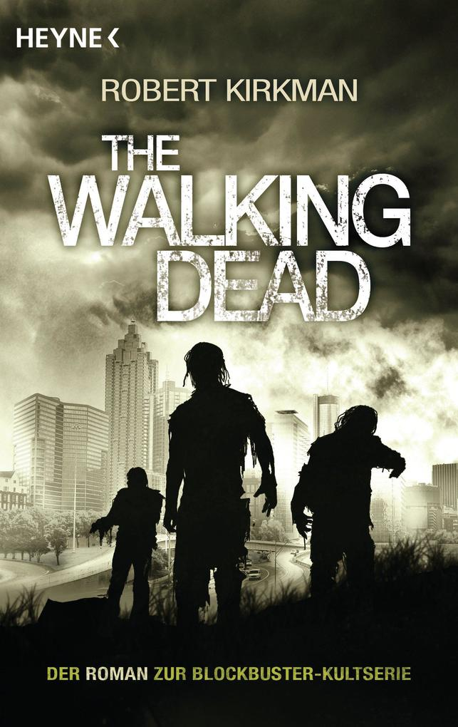 The Walking Dead 1 als eBook von Robert Kirkman, Jay Bonansinga
