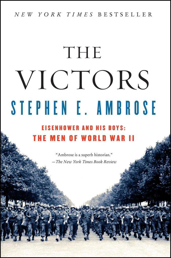 The Victors: Eisenhower and His Boys: The Men of World War II als Taschenbuch