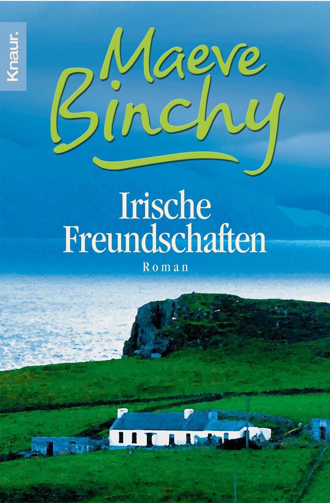 Irische Freundschaften als eBook von Maeve Binchy