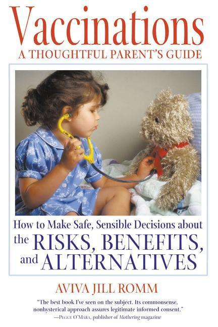 Vaccinations: A Thoughtful Parent's Guide: How to Make Safe, Sensible Decisions about the Risks, Benefits, and Alternatives als Taschenbuch