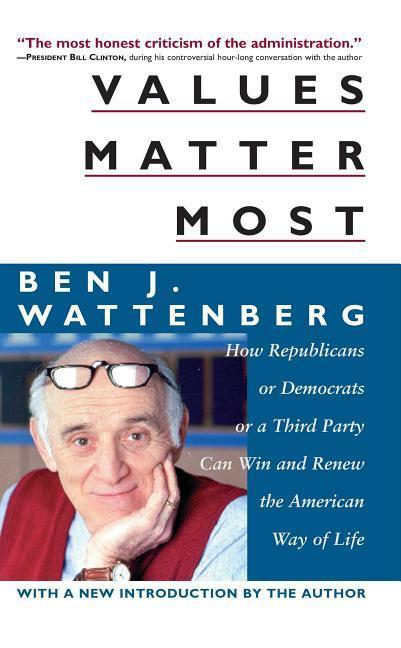 Values Matter Most: How Democrats or Republicans or a Third Party Can Win and Renew the American Way of Life als Taschenbuch
