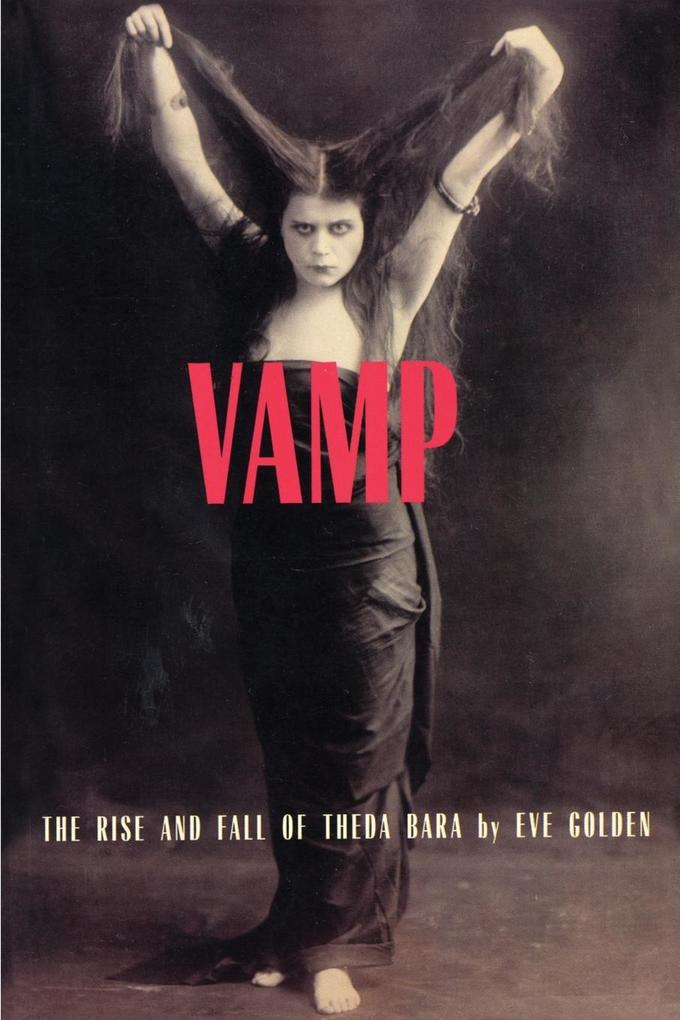 Vamp: The Rise and Fall of Theda Bara als Taschenbuch