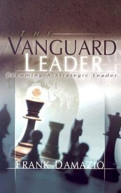 The Vanguard Leader: A New Breed of Leader to Encounter the Future als Taschenbuch