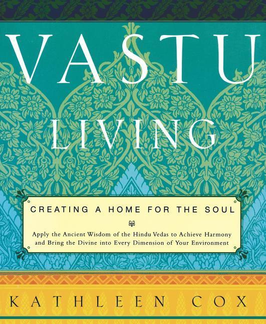Vastu Living: Creating a Home for the Soul als Taschenbuch