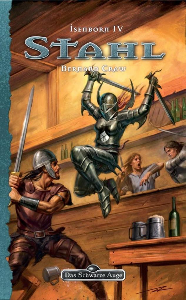 DSA 123: Isenborn 4 - Stahl als eBook von Bernard Craw