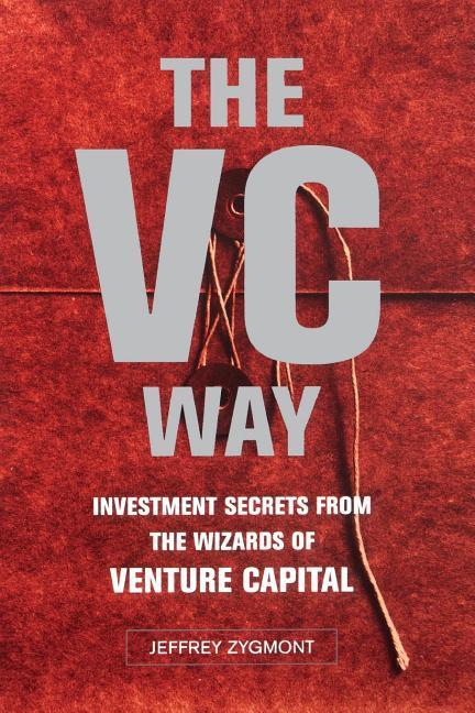 VC Way: Investment Secrets from the Wizards of Venture Capital als Taschenbuch