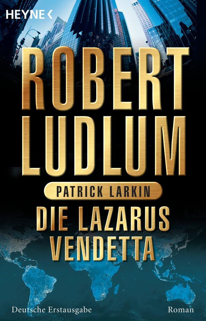 Die Lazarus-Vendetta als eBook von Robert Ludlum, Patrick Larkin