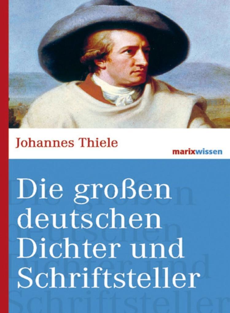 Die großen deutschen Dichter und Schriftsteller als eBook epub
