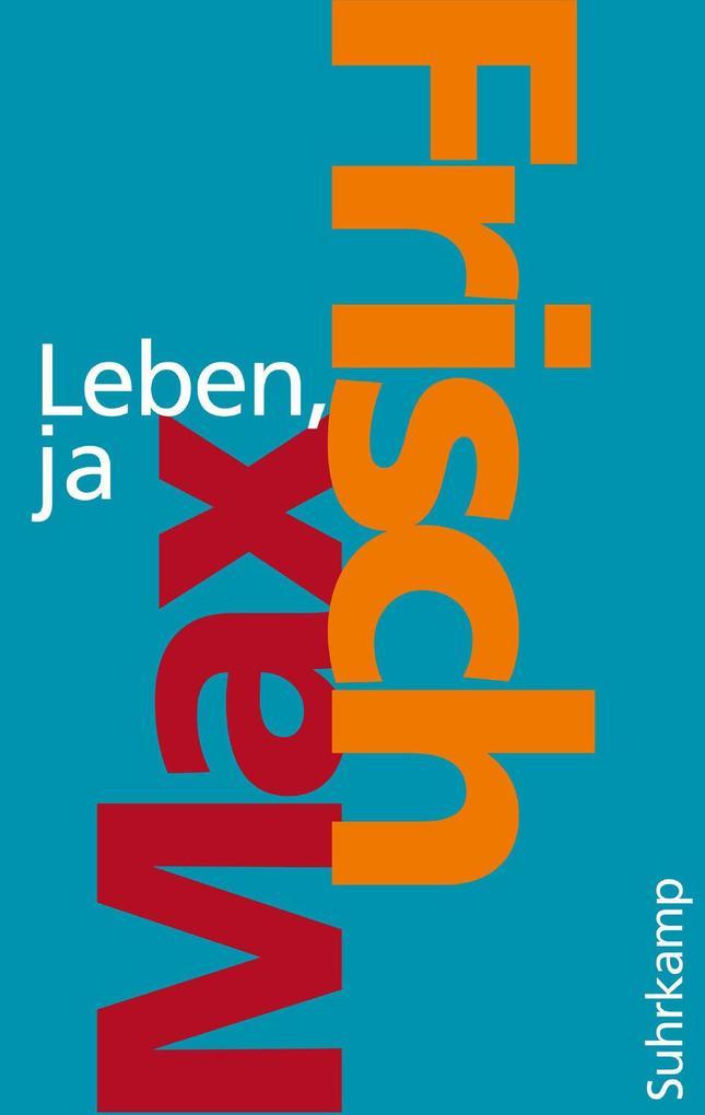 Leben, ja als eBook von Max Frisch