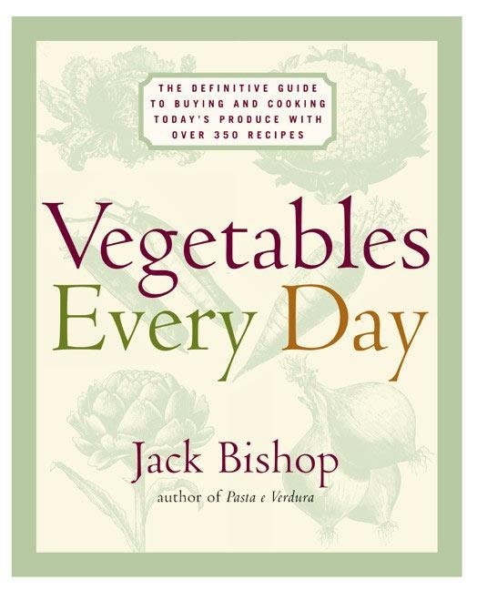 Vegetables Every Day: The Definitive Guide to Buying and Cooking Today's Produce, with Over 350 Recipes als Buch
