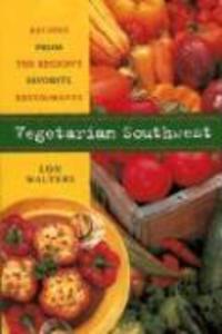 Vegetarian Southwest: Recipes from the Region's Favorite Restaurants als Taschenbuch