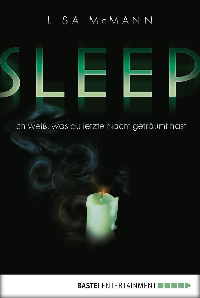 SLEEP - Ich weiß, was du letzte Nacht geträumt hast als eBook von Lisa McMann - Bastei Entertainment