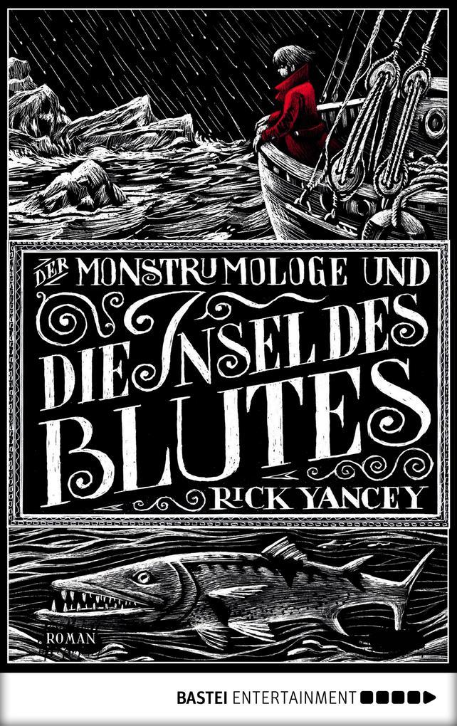 Der Monstrumologe und die Insel des Blutes als eBook von Rick Yancey