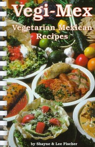 Vegi-Mex Vegetarian Recipes als Taschenbuch