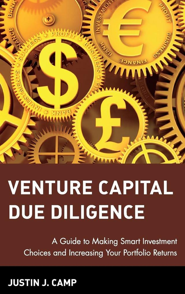 Venture Capital Due Diligence: A Guide to Making Smart Investment Choices and Increasing Your Portfolio Returns als Buch