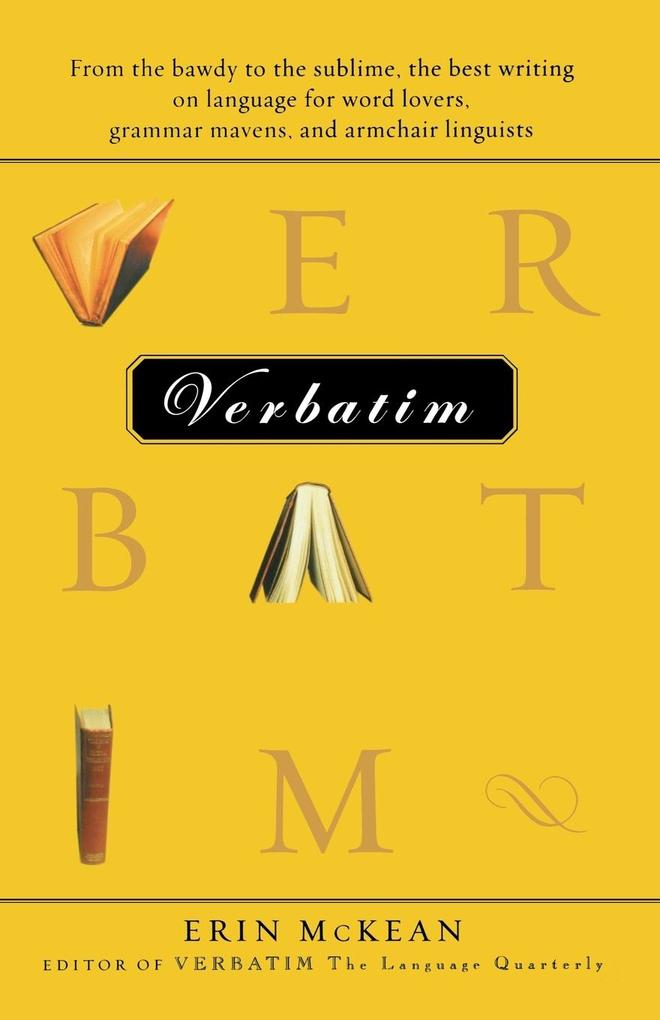 Verbatim: From the Bawdy to the Sublime, the Best Writing on Language for Word Lovers, Grammar Mavens, and Armchair Linguists als Taschenbuch