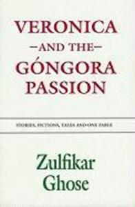 Veronica and the Gongora Passion: Stories, Fictions, Tales and One Fable als Taschenbuch