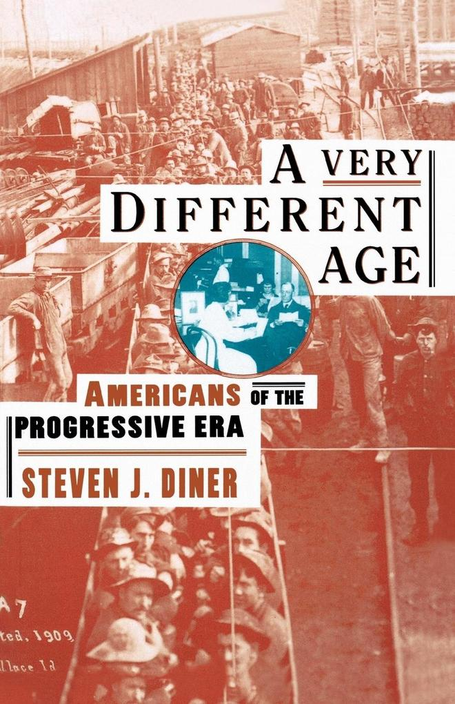 A Very Different Age: Americans of the Progressive Era als Taschenbuch