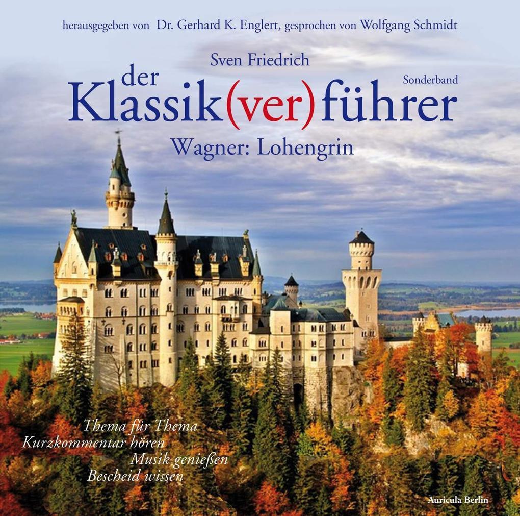Der Klassik(ver)führer, Sonderband Wagner: Lohengrin als Hörbuch