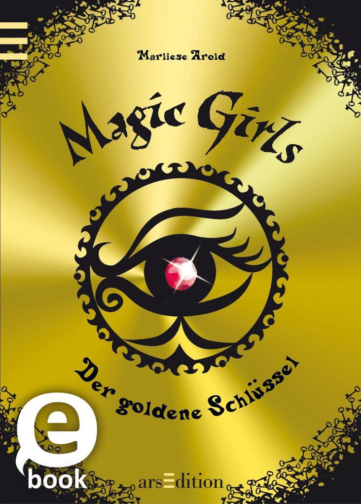 Magic Girls - Der goldene Schlüssel als eBook von Marliese Arold