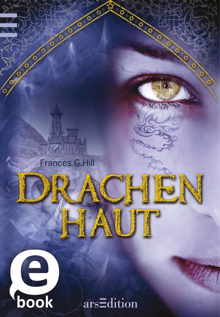 Drachenhaut als eBook von Frances G. Hill