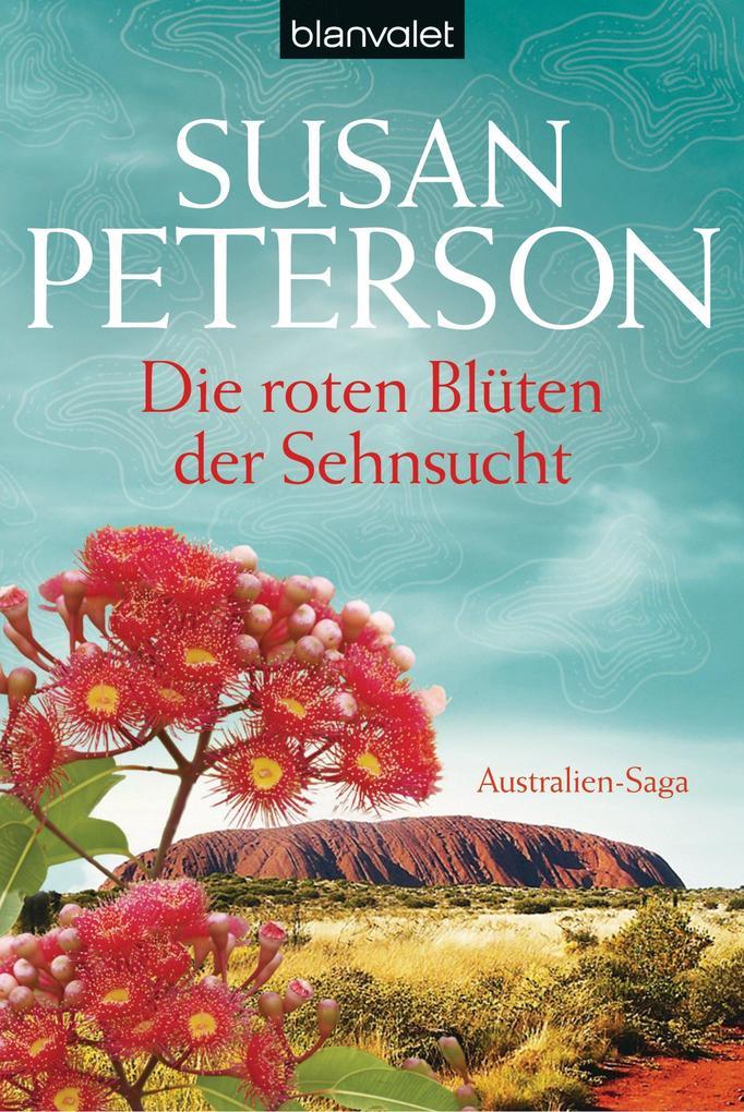 Die roten Blüten der Sehnsucht als eBook von Susan Peterson
