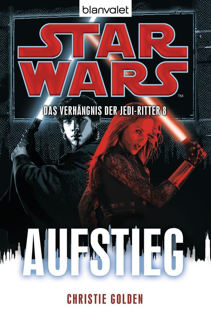 Star Wars' Das Verhängnis der Jedi-Ritter 8 als eBook von Christie Golden