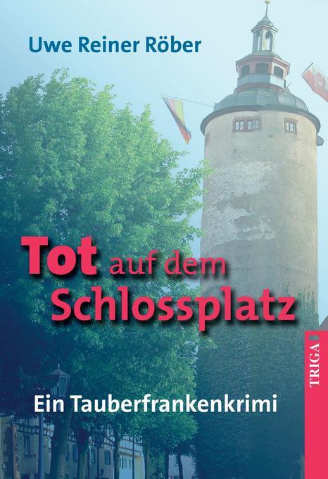 Tot auf dem Schlossplatz als Buch von Uwe Reiner Rüber