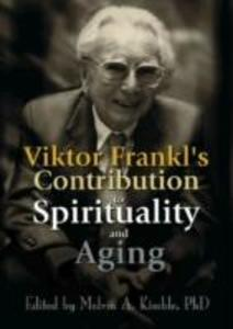 Viktor Frankl's Contribution to Spirituality and Aging als Buch