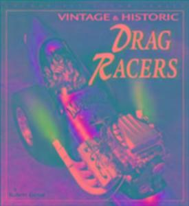 Vintage and Historic Drag Racers als Taschenbuch