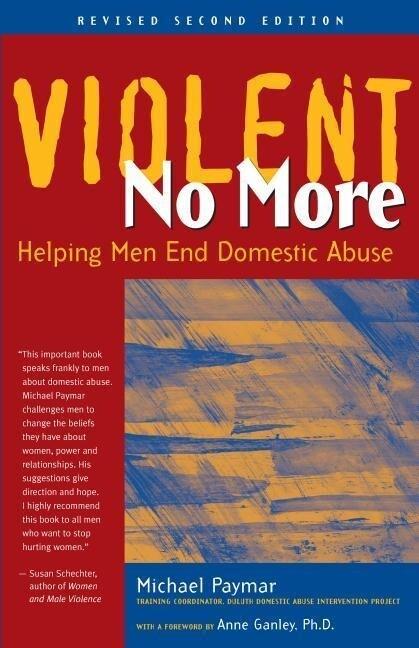 Violent No More: Helping Men End Domestic Abuse als Taschenbuch