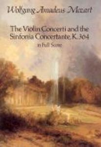 The Violin Concerti and the Sinfonia Concertante, K.364, in Full Score als Taschenbuch