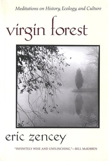 Virgin Forest: Meditations on History, Ecology, and Culture als Taschenbuch