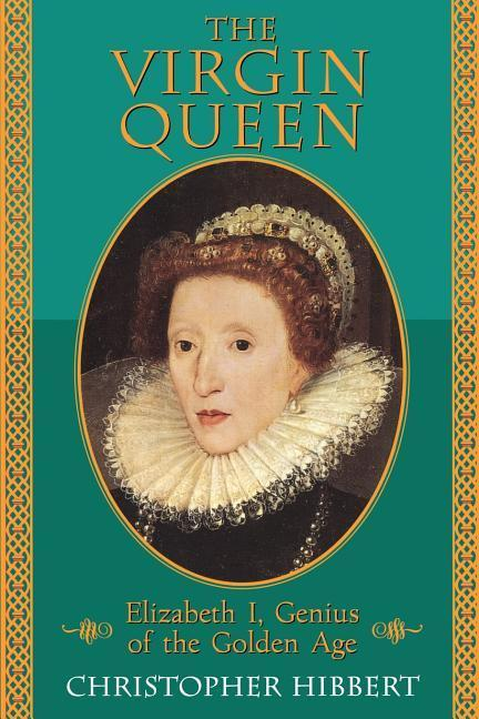 The Virgin Queen: Elizabeth I, Genius of the Golden Age als Taschenbuch