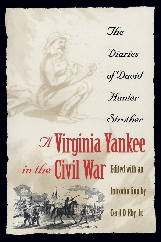 Virginia Yankee in the Civil War: The Diaries of David Hunter Strother als Taschenbuch