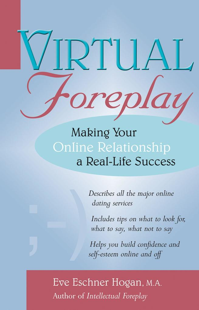Virtual Foreplay: Finding Your Soulmate Online als Taschenbuch