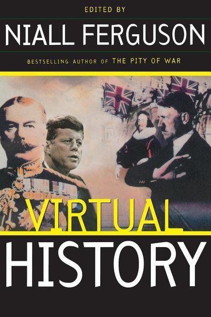 Virtual History: Alternatives and Counterfactuals als Taschenbuch