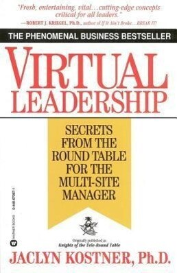 Virtual Leadership: Secrets from the Round Table for the Multi-Site Manager als Taschenbuch