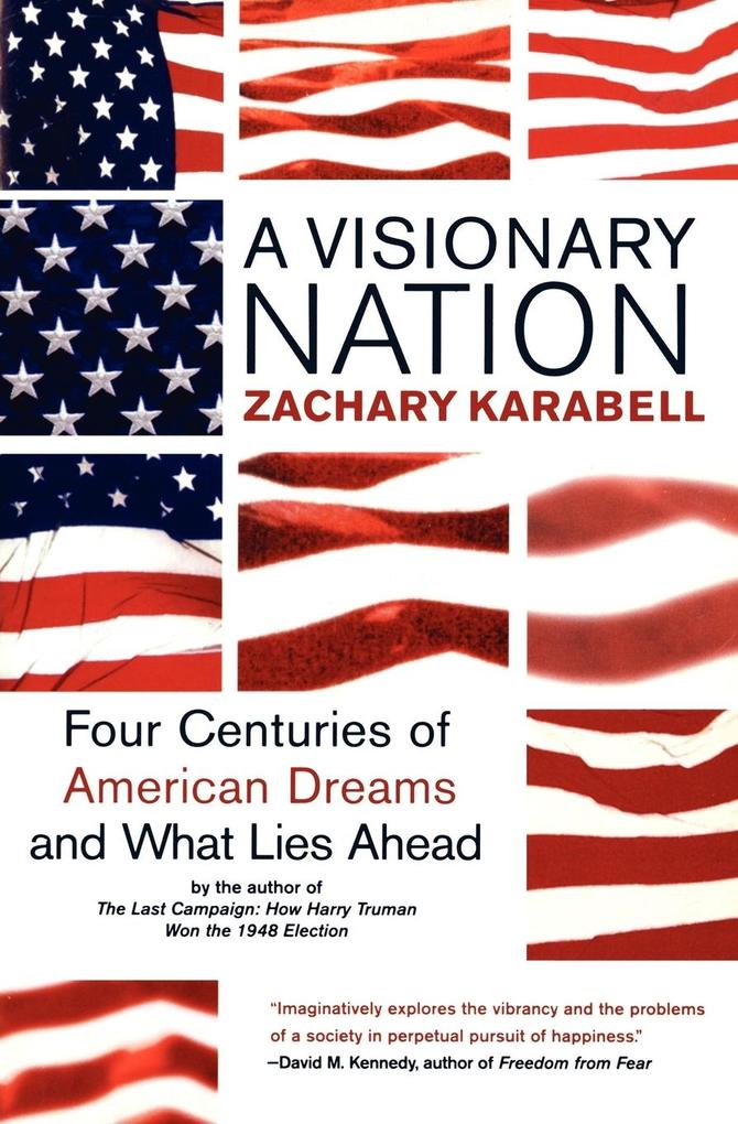 A Visionary Nation: Four Centuries of American Dreams and What Lies Ahead als Taschenbuch