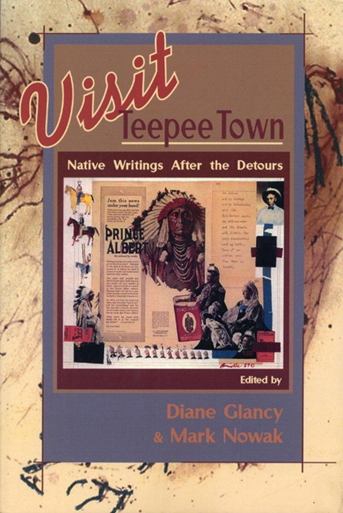 Visit Teepee Town: Native Writings After the Detours als Taschenbuch