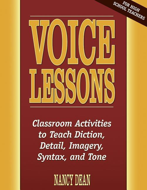 Voice Lessons: Classroom Activities to Teach Diction, Detail, Imagery, Syntax, and Tone als Taschenbuch
