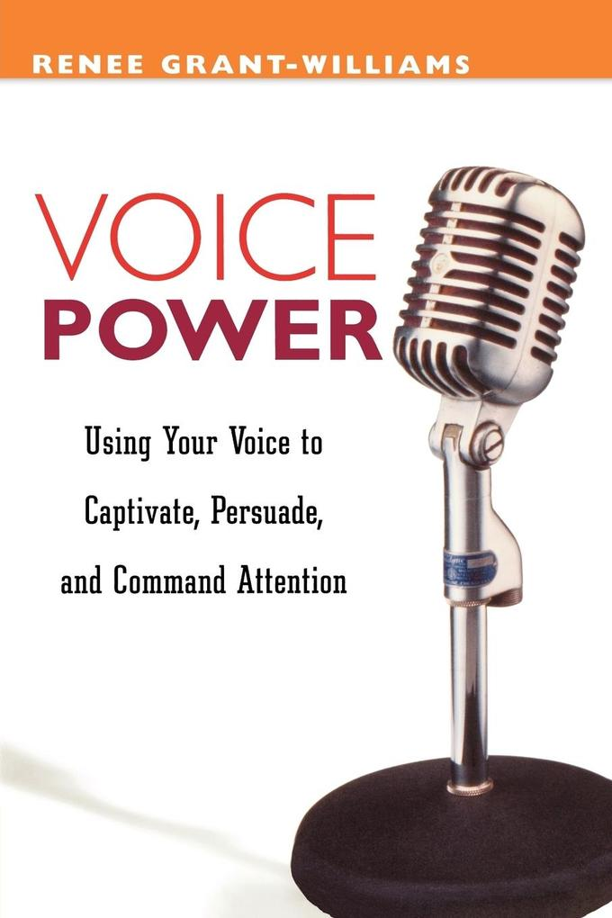 Voice Power: Using Your Voice to Capitvate, Persuade, and Command Attention als Taschenbuch