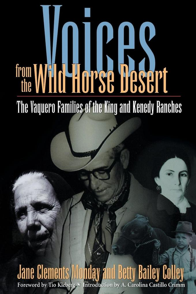 Voices from the Wild Horse Desert: The Vaquero Families of the King and Kenedy Ranches als Taschenbuch