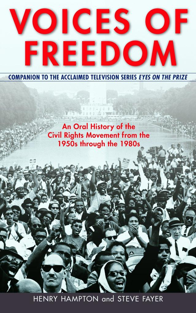 Voices of Freedom: An Oral History of the Civil Rights Movement from the 1950s Through the 1980s als Taschenbuch
